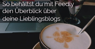 rss-reader-feedly-anleitung